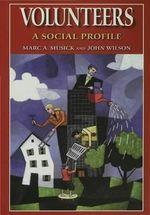 Volunteers : A Social Profile - Marc A. Musick