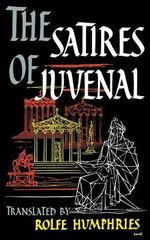 The Satires of Juvenal - Decimus Junius Juvenalis Juvenal