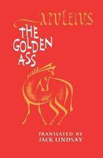 The Golden Ass : Indiana University Greek and Latin Classics - Apuleius