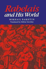 Rabelais and His World - M. M. Bakhtin