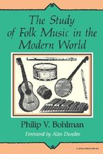 The Study of Folk Music in the Modern World : Midland Books No 464 - Philip V. Bohlman
