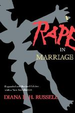 Rape in Marriage - Diana E. H. Russell