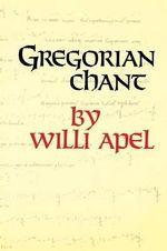 Gregorian Chant : Midland Book - Willi Apel