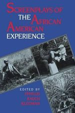 Screenplays of the African American Experience : Midland Books No 633 - Phyllis Rauch Klotman