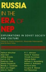 Russia in the Era of NEP : Explorations in Soviet Society and Culture - Sheila Fitzpatrick