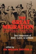 The Great Migration in Historical Perspective : New Dimensions of Race, Class, and Gender