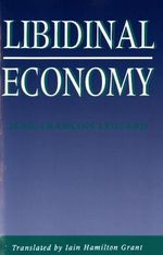 The Libidinal Economy - Jean-Francois Lyotard
