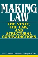 Making Law : The State, the Law and Structural Contradictions
