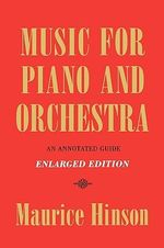 Music for Piano and Orchestra : An Annotated Guide - Maurice Hinson