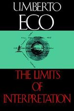 The Limits of Interpretation : An Essay on the Limits of Painting and Poetry - Umberto Eco