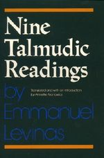 Nine Talmudic Readings by Emmanuel Levinas : Drama, Fellowship and Religion