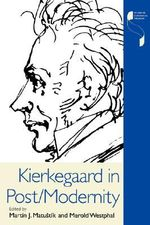 Kierkegaard in Post/Modernity : Studies in Continental Thought - Martin Joseph Matustik