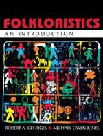 Folkloristics : An Introduction - Robert A Georges