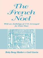 The French Noel : With an Anthology of 1725 Arranged for Flute Duet - Betty Bang Mather