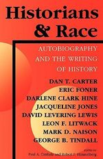 Historians and Race : Autobiography and the Writing of History - Paul A. Cimbala