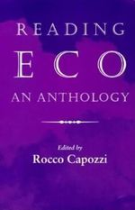 Reading Eco : An Anthology - Rocco Capozzi