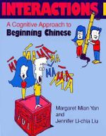 Interactions I : A Cognitive Approach to Beginning Chinese - Mian Yan,Margaret