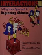 Interactions II : A Cognitive Approach to Beginning Chinese - Jennifer Li-chia Liu