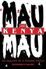 Mau Mau and Kenya : An Analysis of a Peasant Revolt - Wunyabari O. Maloba