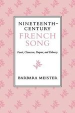 Nineteenth-Century French Song : Faure, Chausson, Duparc and Debussy - Barbara Meister