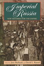 Imperial Russia : New Histories for the Empire - Jane Burbank