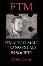 FTM : Female-to-male Transsexuals in Society - Holly Devor