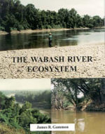 The Wabash River Ecosystem - James R. Gammon