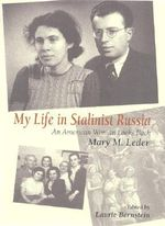 My Life in Stalinist Russia : An American Woman Looks Back - Mary Leder