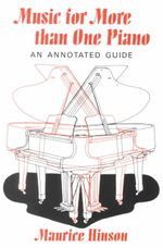 Music for More Than One Piano : An Annotated Guide - Maurice Hinson