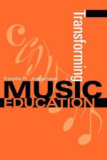 Transforming Music Education : Perspectives on Practice - Estelle R. Jorgensen
