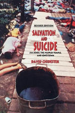 Salvation and Suicide : Jim Jones, the Peoples Temple, and Jonestown - David Chidester