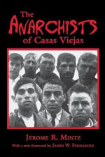 The Anarchists of Casas Viejas - Jerome R. Mintz