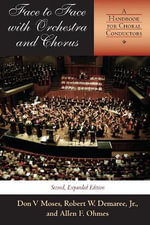 Face to Face with Orchestra and Chorus : A Handbook for Choral Conductors - Don Moses