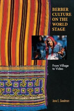 Berber Culture on the World Stage : From Village to Video - Jane Goodman