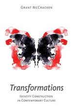 Transformations : Identity Construction in Contemporary Culture - Grant David McCracken
