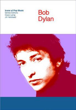 Bob Dylan : Icons of Pop Music - Professor Keith Negus