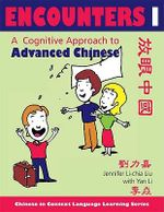 Encounters I: [Text + Workbook] : A Cognitive Approach to Advanced Chinese - Jennifer Li-chia Liu