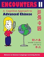 Encounters II: [Text + Workbook] : A Cognitive Approach to Advanced Chinese - Jennifer Li-chia Liu