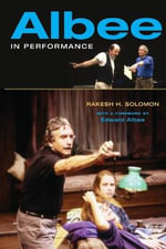 Albee in Performance : Volume XVI - Rakesh Herald Solomon