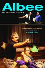 Albee in Performance - Rakesh Herald Solomon