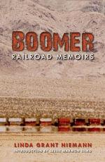 Boomer : Railroad Memoirs - Linda G. Niemann