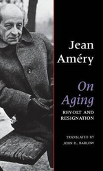 On Aging : Revolt and Resignation - Jean Amery