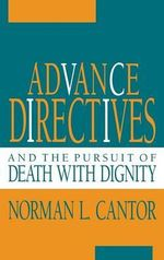 Advance Directives and the Pursuit of Death with Dignity : A Comparative Handbook - Norman L. Cantor