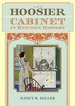 The Hoosier Cabinet in Kitchen History : Furniture of Southeastern Massachusetts, 1710-1850