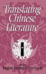 Translating Chinese Literature : a Sourcebook - Eugene Chen Eoyang