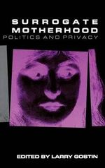 Surrogate Motherhood : Politics and Privacy - Lawrence O. Gostin
