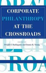 Corporate Philanthropy at the Crossroads - Dwight F. Burlingame