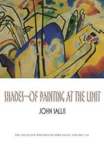 Shades : Of Painting at the Limit - John Sallis