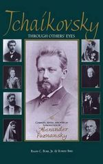 Tchaikovsky Through Others' Eyes : Russian Music Studies - Alexander Poznansky