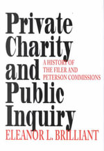 Private Charity and Public Inquiry : A History of the Filer and Peterson Commissions - Eleanor Brilliant